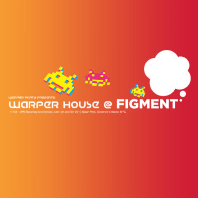 WARPER House at FIGMENT
